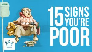 15 Signs You Are POOR