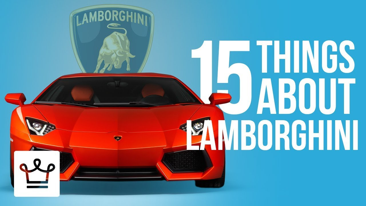 15 Things You Didn't Know About LAMBORGHINI