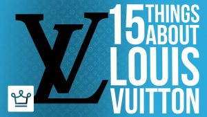 15 Things You Didn't Know About LOUIS VUITTON