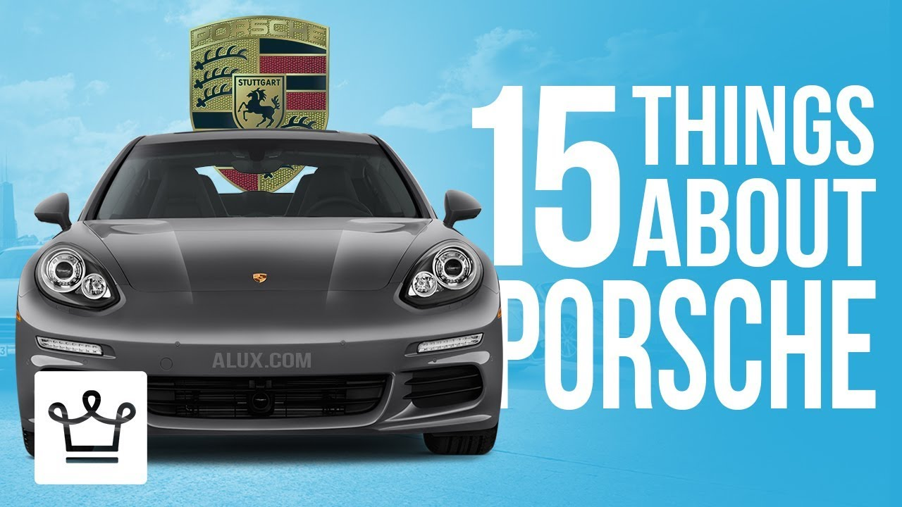 15 Things You Didn't Know About PORSCHE