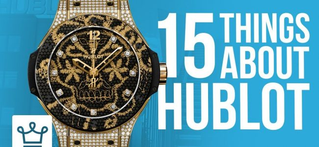 15 Things You Didn't Know About HUBLOT