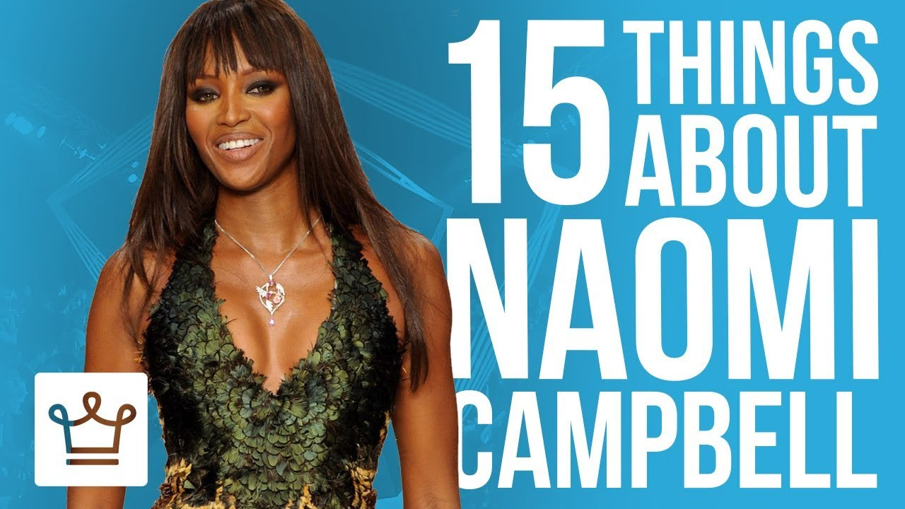 15 Things You Didn't Know About Naomi Campbell