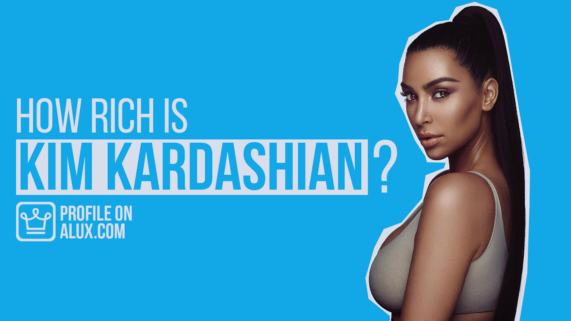 Kim Kardashian Net Worth | How Rich is Kim Kardashian West ...