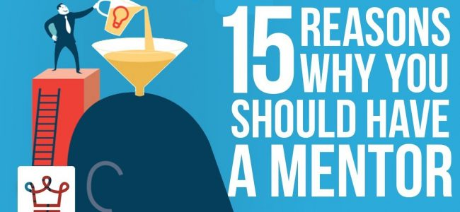 15 Reasons Why You Should Have a Mentor