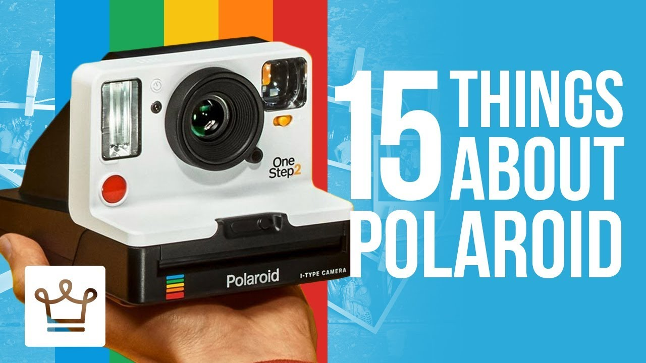 15 Things You Didn't Know About POLAROID
