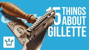 15 Things You Didn't Know About GILLETTE