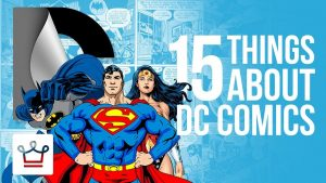 15 Things You Didn't Know About DC COMICS