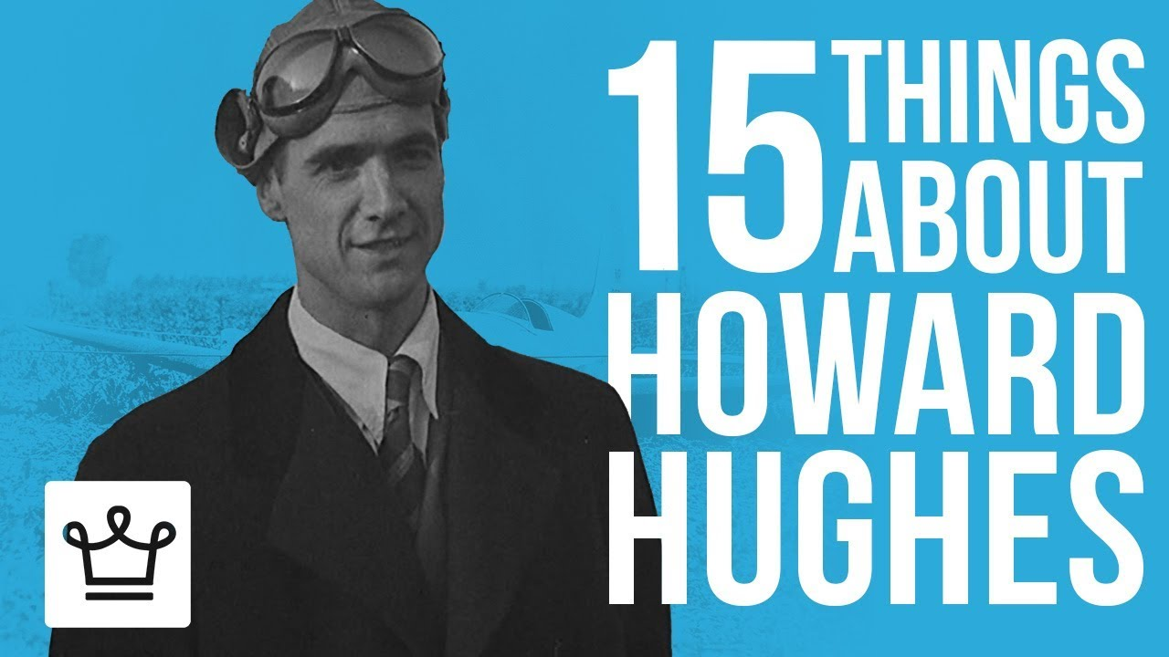 15 Things You Didn't Know About Howard Hughes