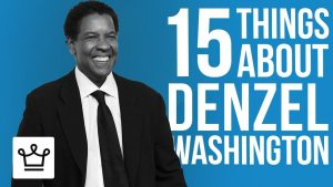 15 Things You Didn't Know About Denzel Washington