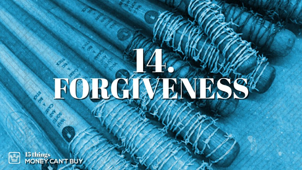 14 things money can't buy forgiveness