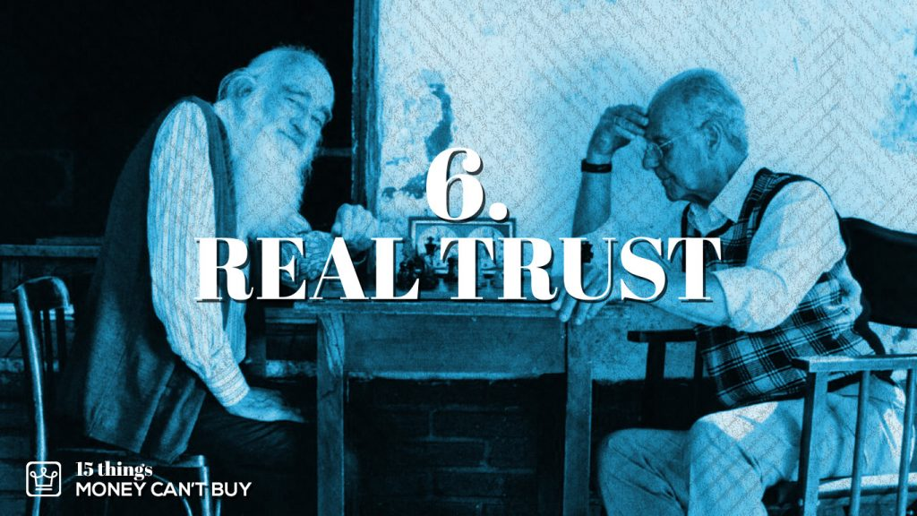 6 things money can't buy real trust
