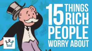 15 Things Rich People Worry About That Poor People Don't