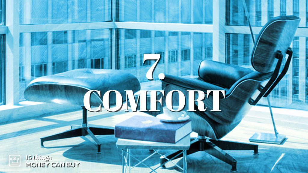 7 things money can buy - comfort