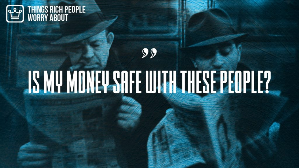 things rich people worry about that poor people don't - is my money safe