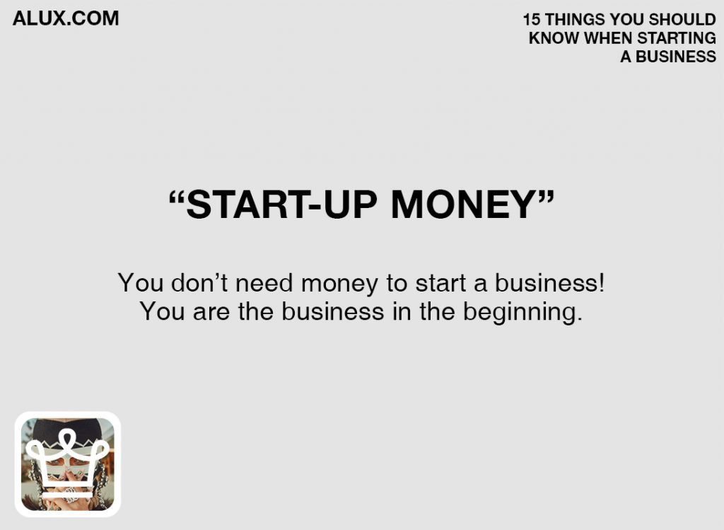 15 things you should know when starting a business by alux.com - startup money