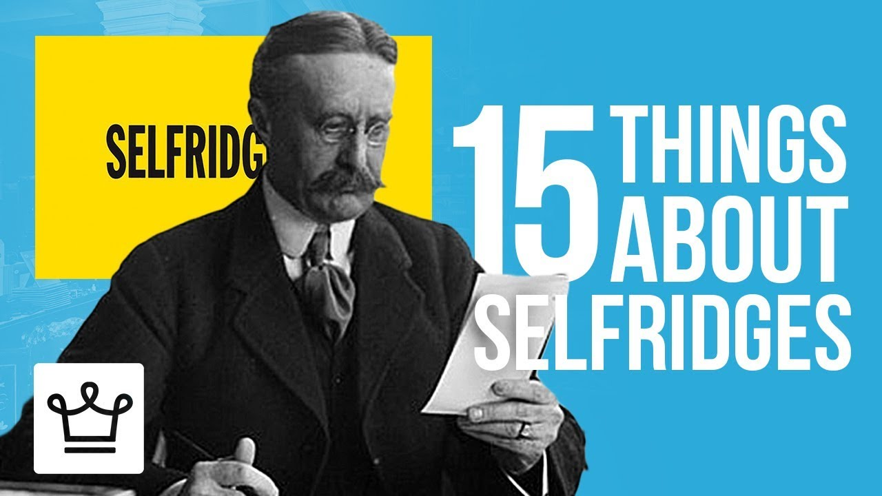 15 Things You Didn't Know About SELFRIDGES