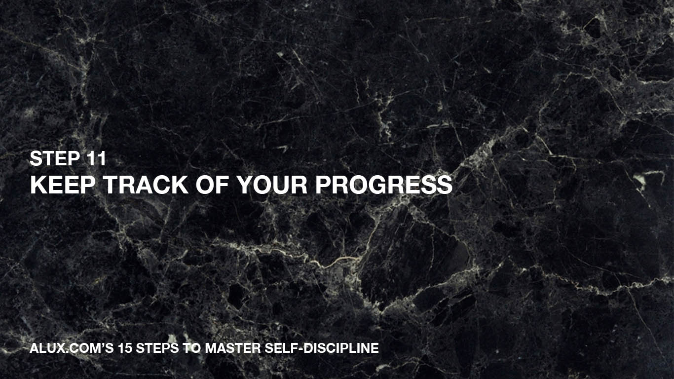 Steps to Master Self-Discipline - 11 Keep track of your progress
