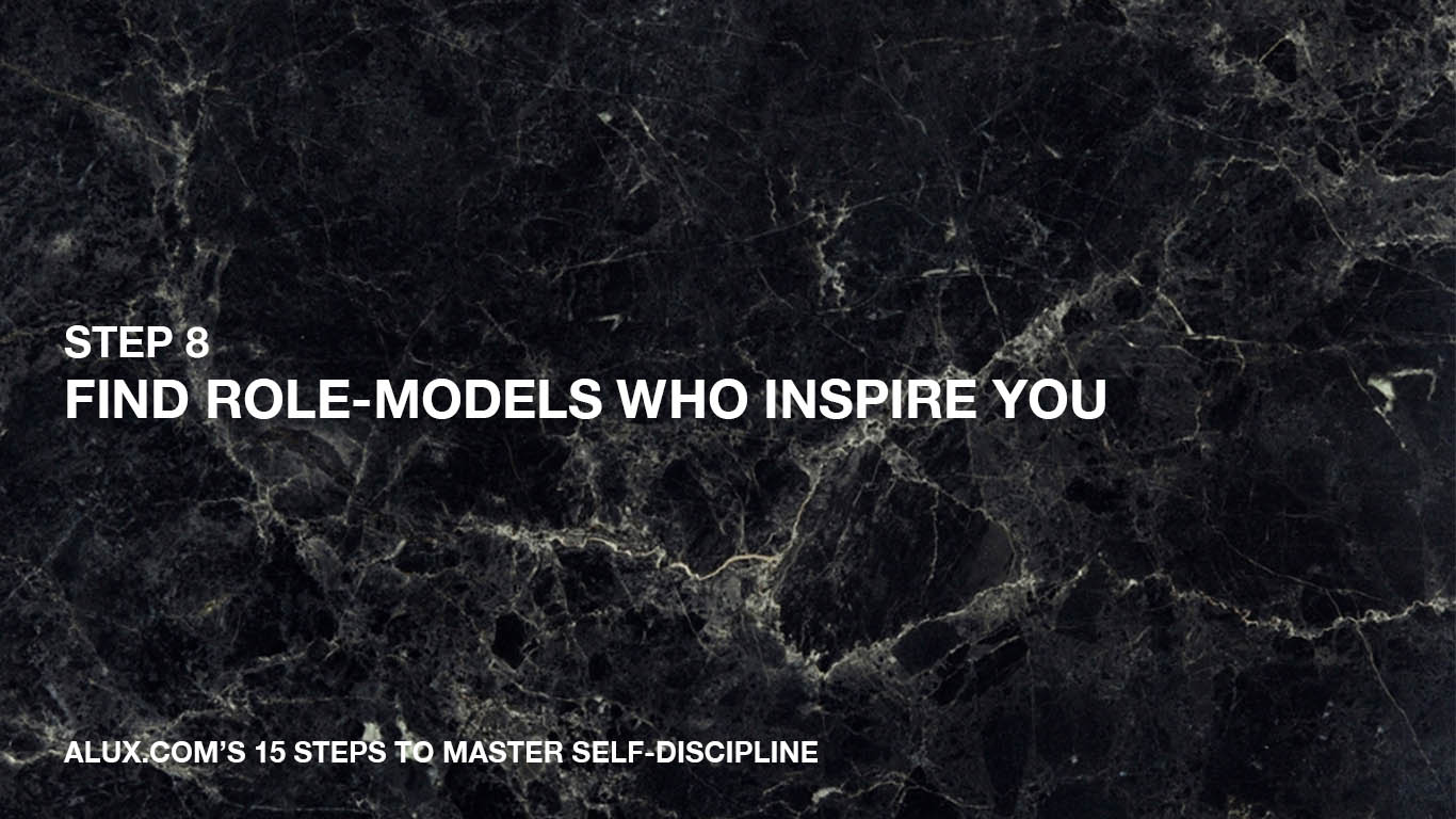 Steps to Master Self-Discipline - 8 Find role-models who inspire you