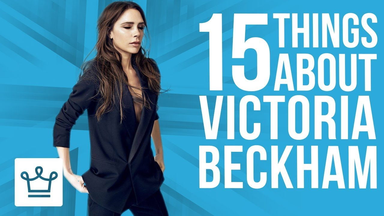 15 Things You Didn't Know About Victoria Beckham