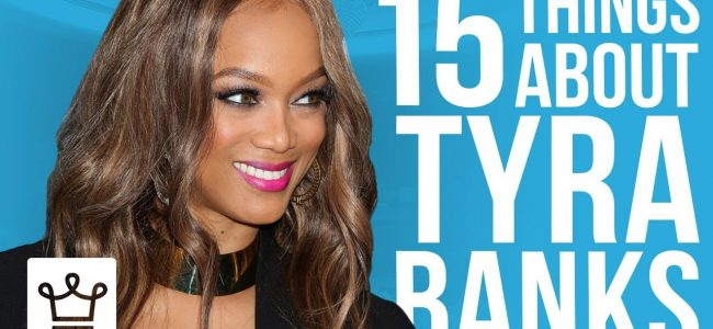 15 Things You Didn't Know About Tyra Banks