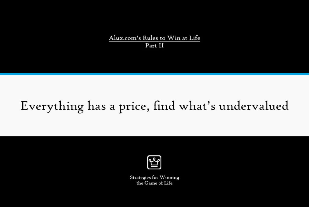 Rules to Win at Life Part 2 by Alux - Everything has a price, find what's undervalued
