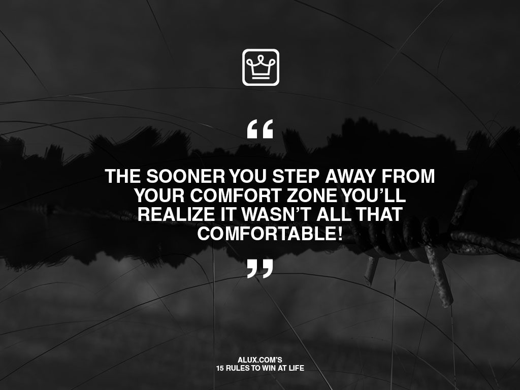 alux's 15 rules to win at life - growth happens ourside your comfort zone