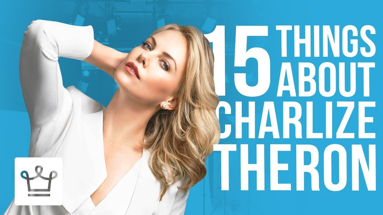 15 Things You Didn't Know About Charlize Theron