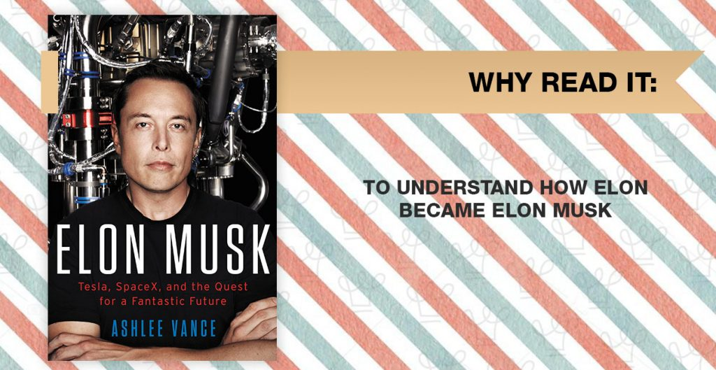 15 books you should read this year according to Alux - Elon Musk Tesla SpaceX Fantastic Future by Ashlee Vance