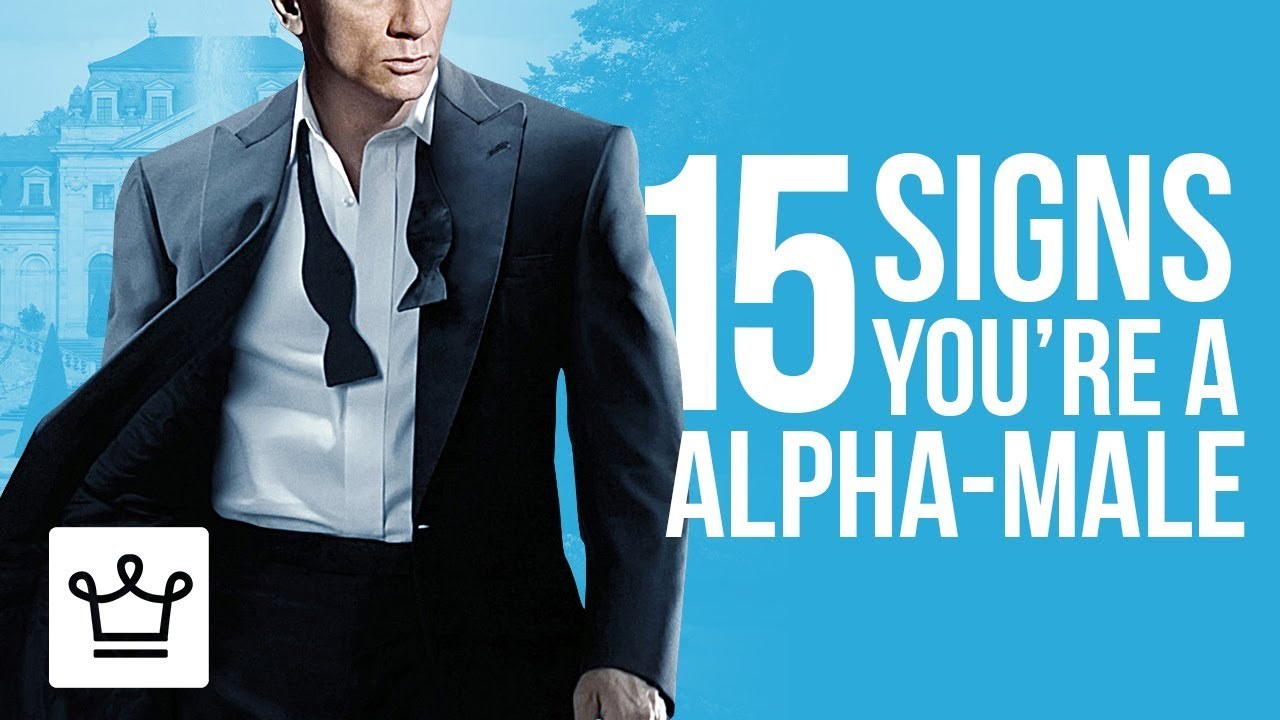 15 Signs You're An Alpha male