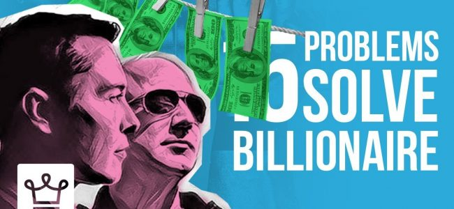 15 Problems to Solve If You Want to be a Billionaire