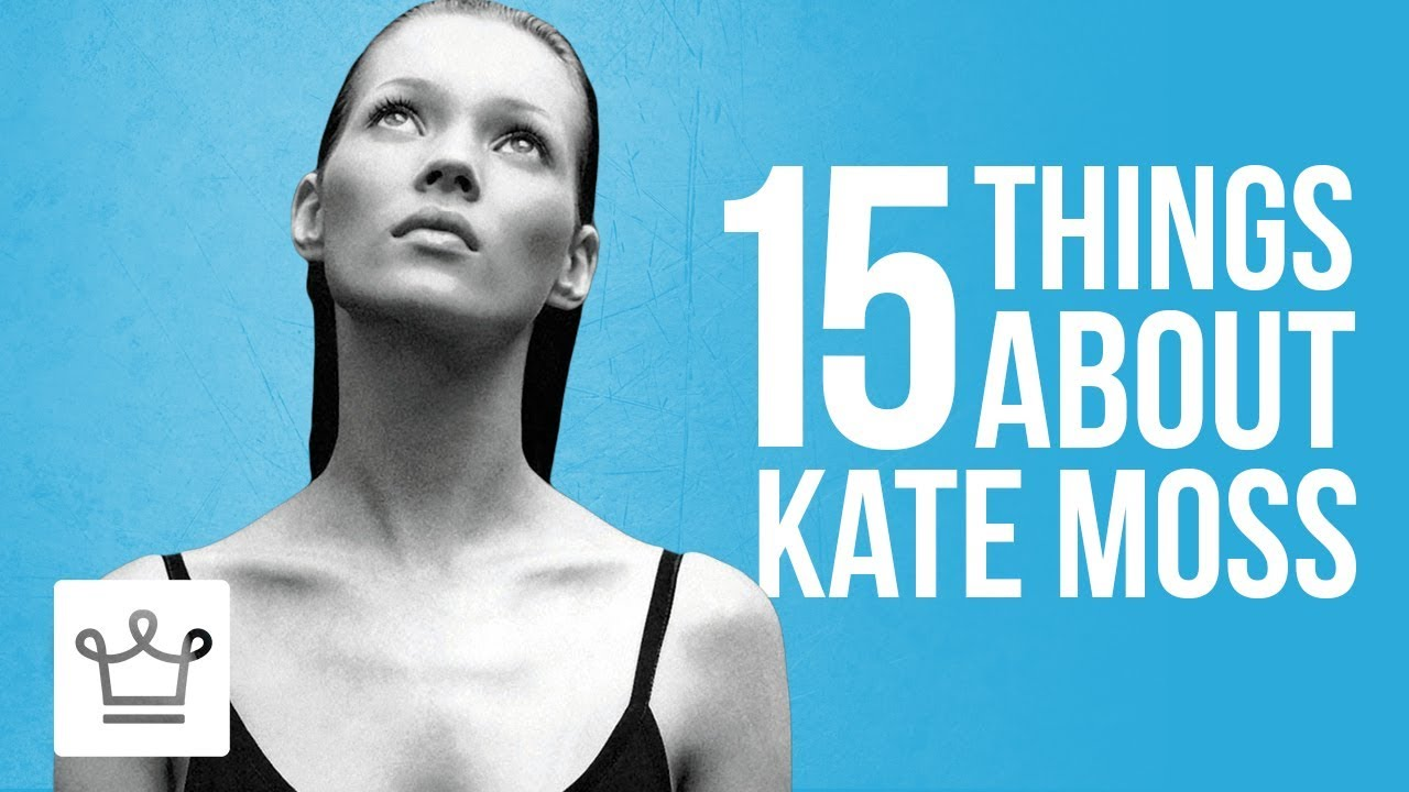 15 Things You Didn't Know About Kate Moss