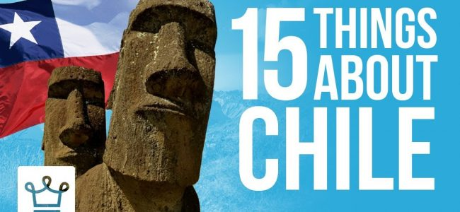 15 Things You Didn't Know About CHILE