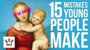 15 Mistakes People Make When They're Young
