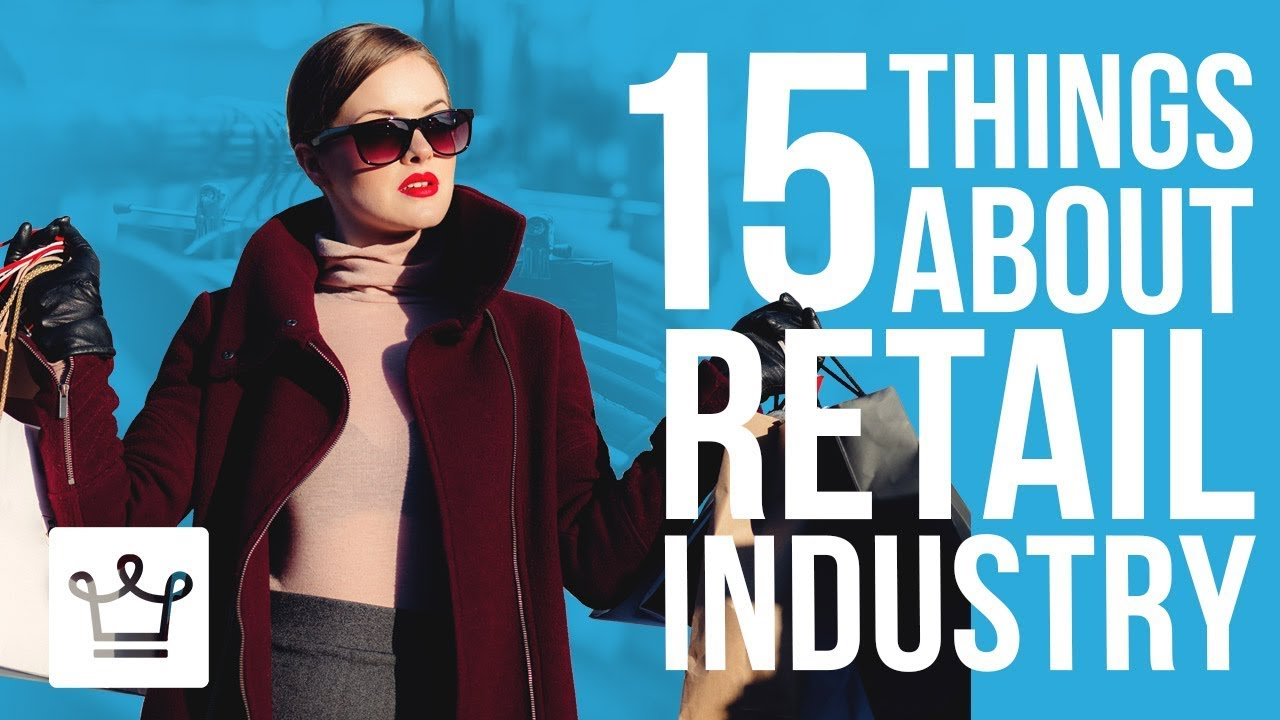 15 Things You Didn't Know About The Retail Industry