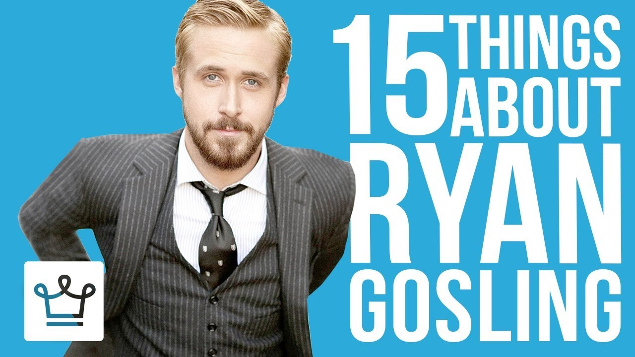 15 Things You Didn't Know About Ryan Gosling