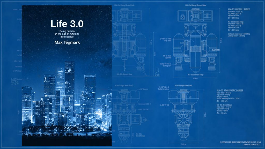 15 books elon musk thinks everyone should read - Life 3 0 Being Human in the Age of Artificial Intelligence by Max Tegmark
