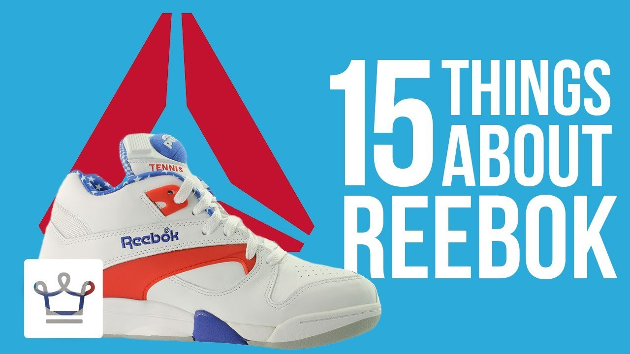 15 Things You Didn't Know About REEBOK