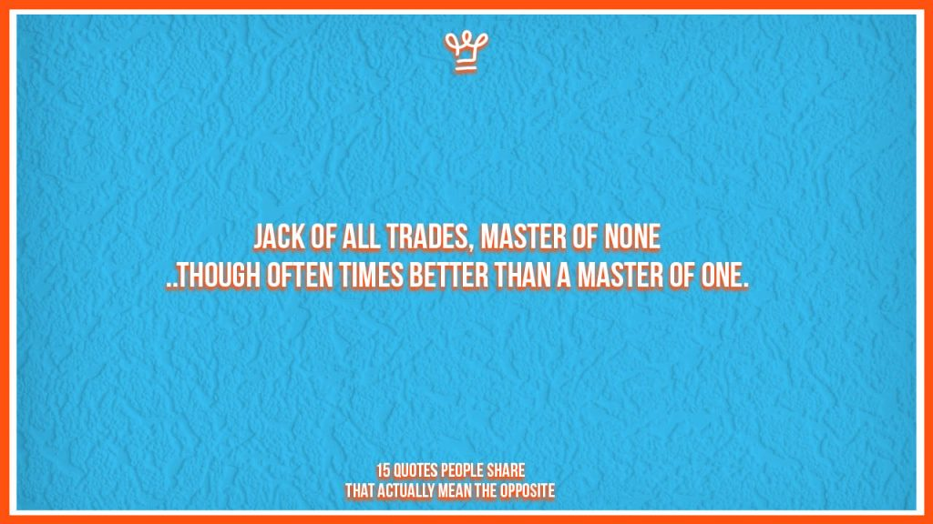 incomplete quotes people share - alux - jack of all trades master of none often times better than master of one