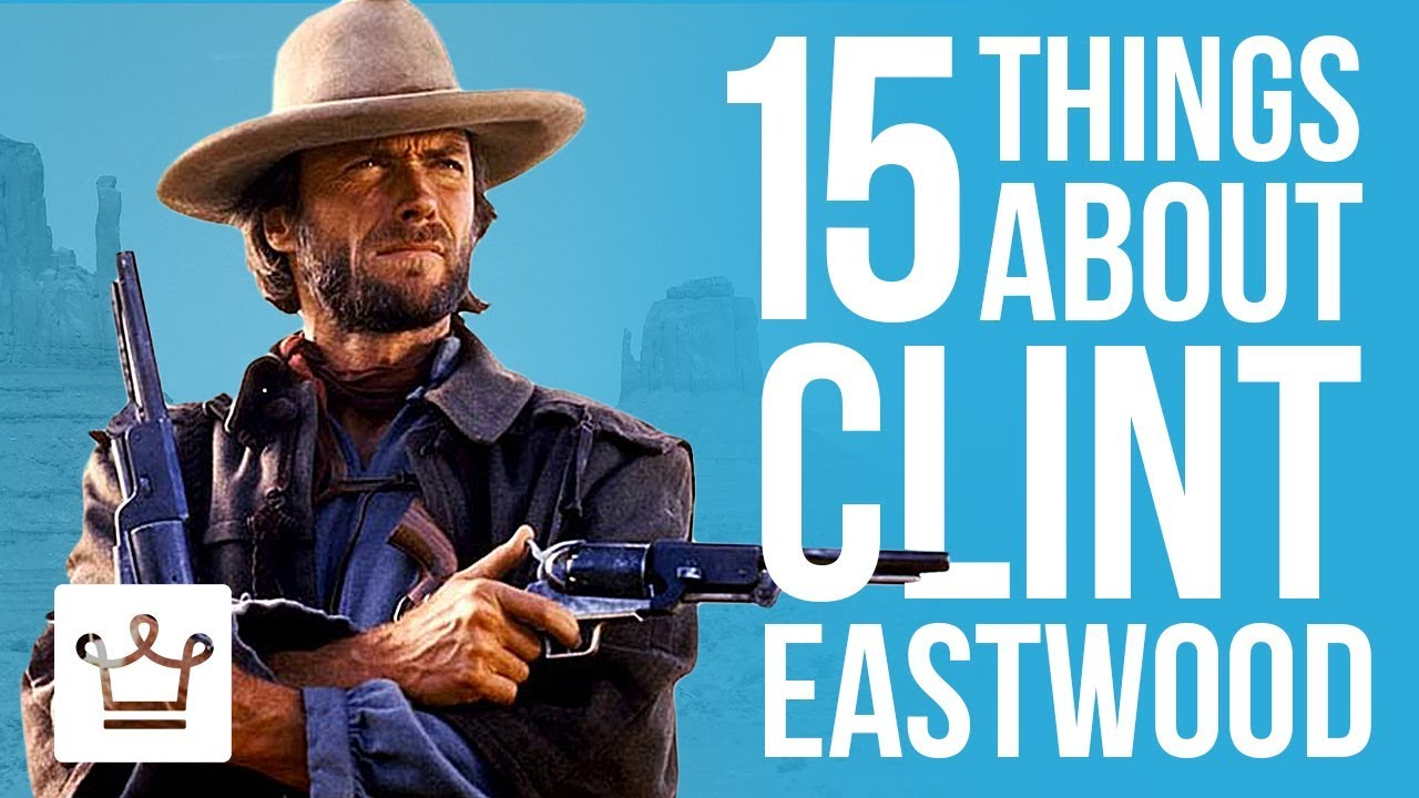 15 Things You Didn't Know About Clint Eastwood