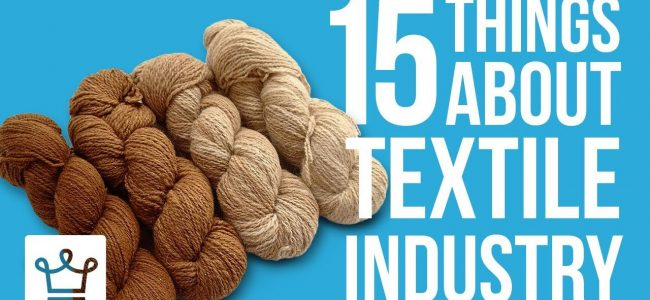 15 Things You Didn't Know About The Textile Industry