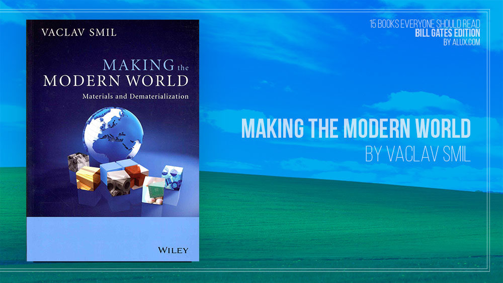 Alux 15 Bill Gates Books Everyone Should Read - Making the Modern World by Vaclav Smil