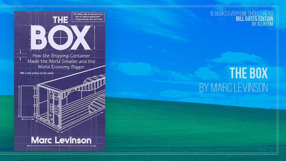 Alux 15 Bill Gates Books Everyone Should Read - The Box by Marc Levinson