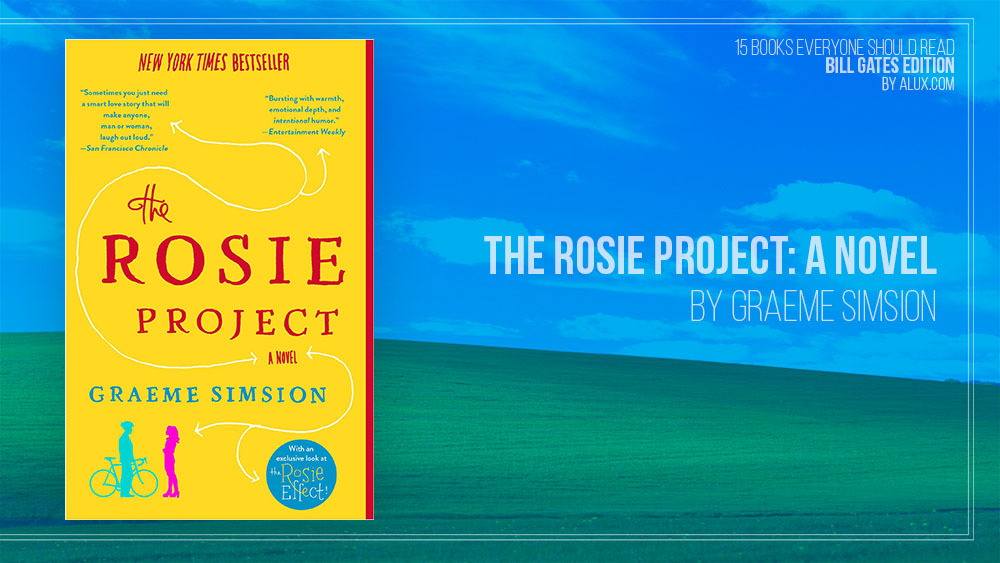 Alux 15 Bill Gates Books Everyone Should Read – The Rosie Project