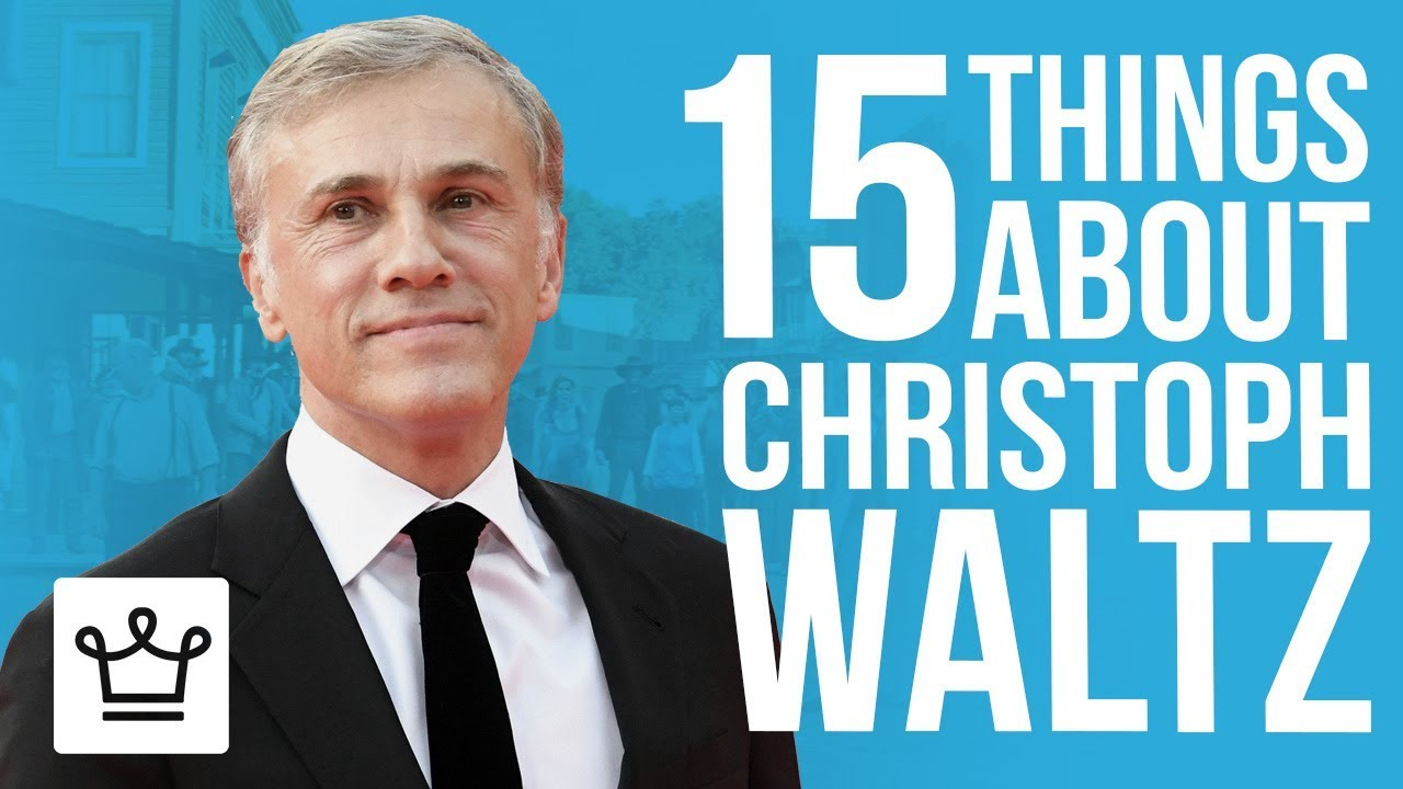 15 Things You Didn't Know About Christoph Waltz