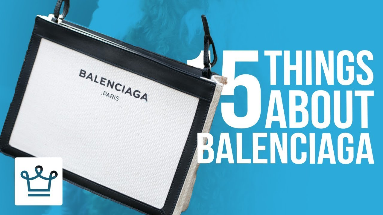 15 Things You Didn't Know About BALENCIAGA