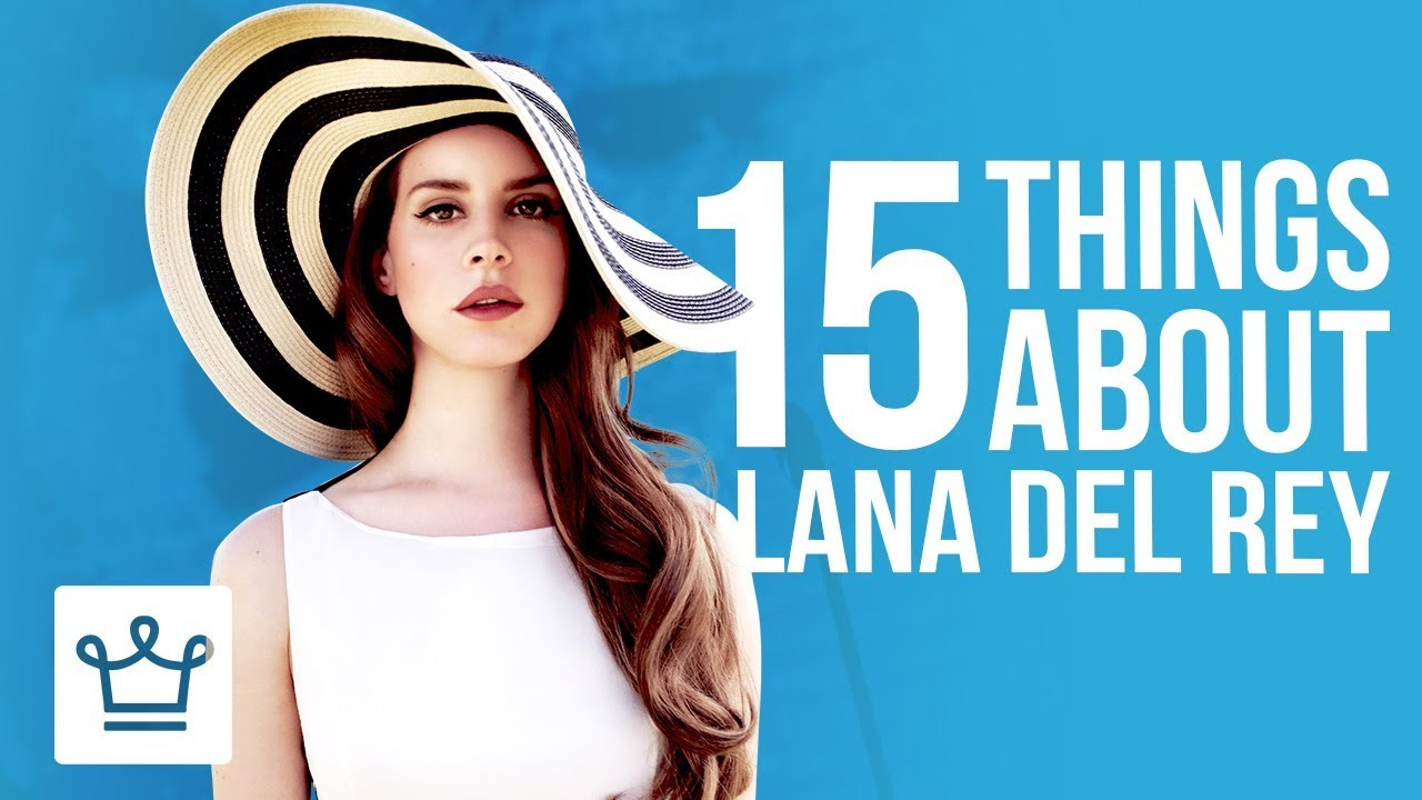 15 Things You Didn't Know About Lana Del Rey