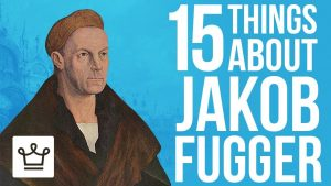 15 Things You Didn't Know About Jakob Fugger