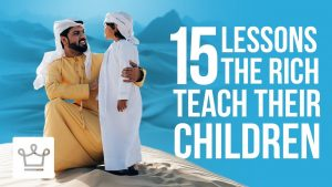 15 Lessons Rich Parents Teach Their Kids That The Poor Don't