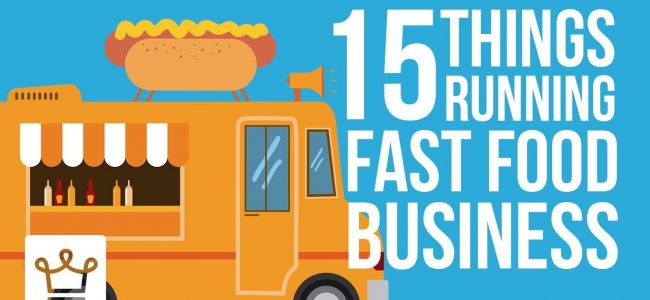 15 Things You Didn't Know About Running A Fast Food Business