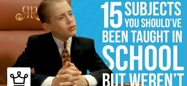 15 SUBJECTS You Should've Been Taught in SCHOOL But Weren't